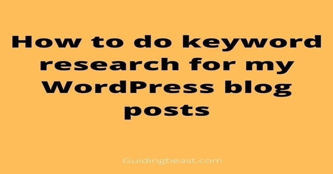 How to do keyword research for my WordPress blog posts