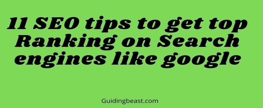 11 SEO tips to get top ranking on google