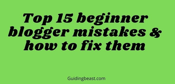 Top 15 beginner blogger mistakes & how to fix them