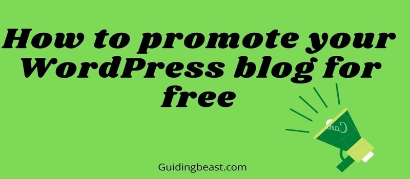 How to promote your WordPress blog for free